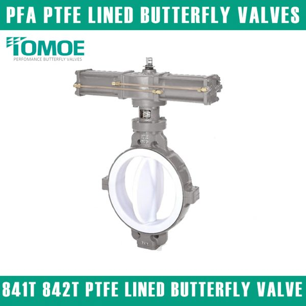 841T 842T PTFE LINED BUTTERFLY VALVE